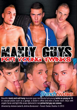 Manly Guys For Young Twinks, starring Steph Killer, Camille Kenzo, Theo Ford, Arthur, Julien, Xavier, Xavier Sibley and Chris Loan, produced by French Twinks.