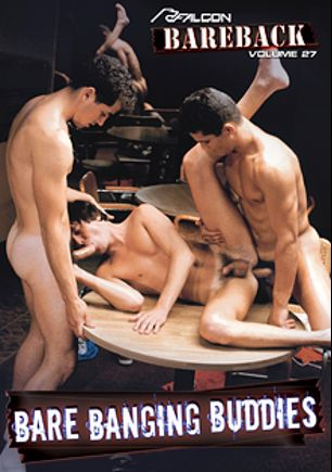 Falcon Bareback 27: Bare Banging Buddies, starring Tad Brady, Eddie Marks, Steve Henson, Luke Bender, Tom Mitchell, Ryan Edwards, Mark Reardon, Jeff Turk, Paul Coder, Tom Steele, Mike Ramsey, Neil Thomas, Josh Taylor, Michael Parks, Lee Jennings, Rick Donovan and Bull Matthews, produced by Falcon Studios Group and Falcon Studios.