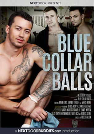 Blue Collar Balls, starring Brock Avery, Ryan Knightly, Riddick Stone, Dante Martin, Markie More, Jason Maddox, Sean Blue, Joey Rico, Johnny Torque and Silas, produced by Next Door Buddies.