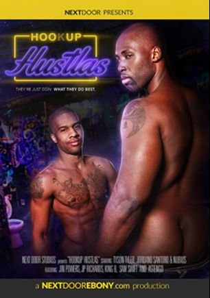 Hookup Hustlas, starring Sam Swift, PD Fox, Astengo, Jin Powers, Tyson Tyler, J.P. Richards, King B., Jordano Santoro and Nubius, produced by Next Door Ebony.