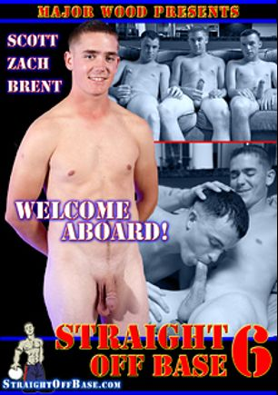 Straight Off Base 6: Welcome Aboard, starring Zach, Brent and Scott, produced by Straight Off Base.