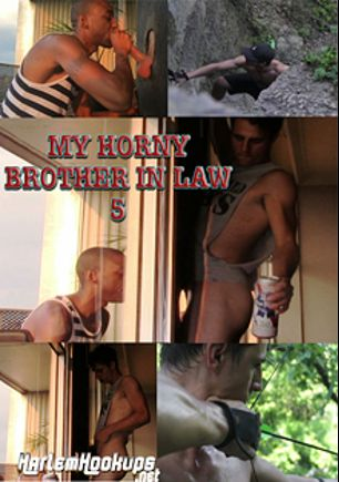 My Horny Brother In Law 5, produced by Ch. 2 Productions.