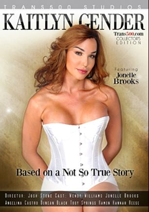 Kaitlyn Gender: Based On A Not So True Story, starring Jonelle Brooks, Hannah Reese, Toby Springs, Kylie Maria, Duncan Black, Angelina Castro, Ramon Monstercock and Wendy Williams, produced by Trans500 Studios.
