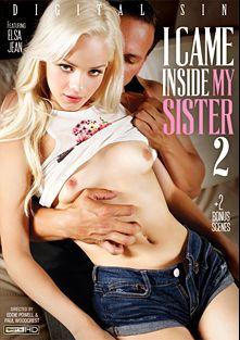 I Came Inside My Sister 2, starring Elsa Jean, Devyn Heart, Lola Hunter, Zoe Wood, Xander Corvus, Carlo Carrera, Jordan Ash and Anthony Rosano, produced by Digital Sin.