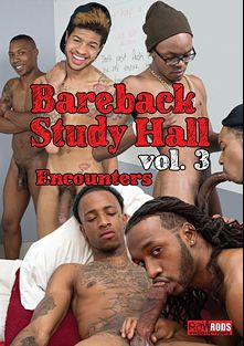 Bareback Study Hall 3: Encounters, starring Anthony Andrews, Tyga X, Daniel Thompson, Arman Woodson and TaetheDoug, produced by Raw Rods Productions and Flava Works.