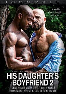 His Daughter's Boyfriend 2, starring Osiris Blade, Adam Russo, Tony Salerno, Bryce Acton and Nick Capra, produced by Iconmale and Mile High Media.