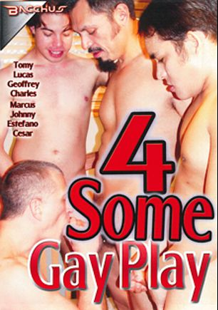 4Some Gay Play, starring Tomy, Lucas *, Charles, Estefano, Marcus and Cesar, produced by Bacchus.