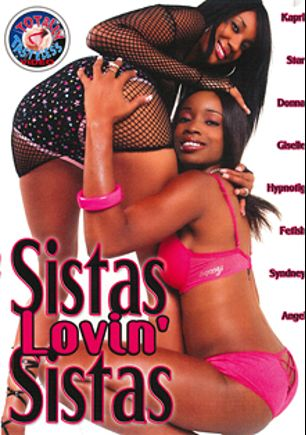 Sistas Lovin' Sistas, starring Kapri Styles, Star, Fetish, Giselle (f), Sydney, Hypnotiq, Donna and Angel, produced by Totally Tasteless Video.