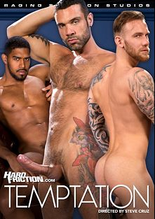 Temptation, starring Mickey Taylor, Samir Hott, Letterio Amadeo, Logan Moore, Anthony Verruso, Brenner Bolton, XL and Damien Michaels, produced by Falcon Studios Group, Raging Stallion Studios and Hard Friction.