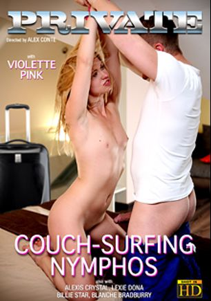 Couch-Surfing Nymphos, starring Violette Pure, Lexi Dona, Billie Star, Blanche Bradburry, Alexis Crystal, Thomas Crown and Leny Evil, produced by Private Media.