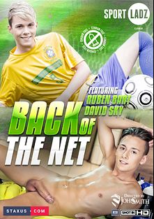 Back Of The Net, starring Jace Reed, Nick Vargas, Xavier Sibley, Ruben Bart and David Sky, produced by Staxus.
