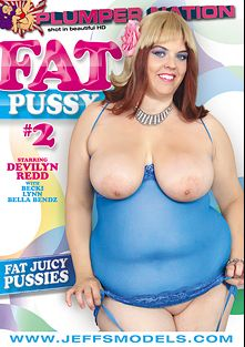 Fat Pussy 2, starring Buxom Bella, Becki Butterfly, Bella Bendz and Lynn, produced by Plumper Nation.