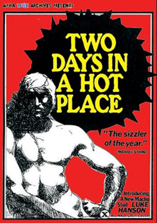 Two Days In A Hot Place, starring Terry King and Duff Paxton, produced by Alpha Blue Archives.