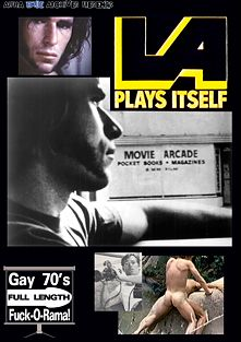 LA Plays Itself, starring Fred Halsted, Jim Frost and Joseph Yale, produced by Alpha Blue Archives.