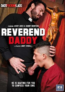 Reverend Daddy, starring Jessy Ares, Danny Montero, Giorgio Arsenale, Nick North, Craig Daniels, Jason Goddard, Jack Green and Johnny Cruz, produced by Dads Fucking Lads and Eurocreme Group.