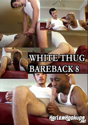 White Thug Bareback 8, produced by Ch. 2 Productions.
