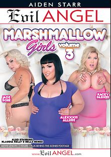 Marshmallow Girls 3, starring Alexxxis Allure, Jade Rose, Klaudia Kelly, Bella Bendz, Kacey Parker, Tommy Pistol, D-Snoop and Anthony Rosano, produced by Evil Angel and Aiden Starr.