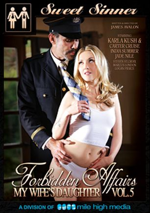 Forbidden Affairs 5: My Wife's Daughter, starring Karla Kush, Jade Nile, Carter Cruise, Logan Pierce, India Summer, Marcus London and Steven St. Croix, produced by Mile High Media and Sweet Sinner.