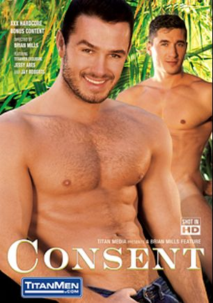 Consent, starring Jessy Ares, Eduardo Rodriquez, Spencer Reed, Alessio Romero, Logan Scott, Ben Brown and Jay Roberts, produced by Titan Media.