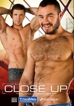 Close Up, starring Jessy Ares, Brian Davilla, Trenton Ducati, Will Swagger, Leo Forte and Mack Manus, produced by Titan Media.