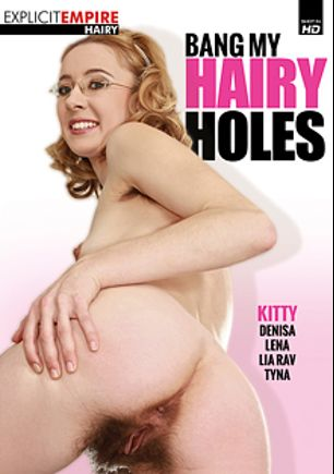 Bang My Hairy Holes, starring Lia Raw, Lena (Channel 69), Denisa (DDF), Tyna B. and Kitty (ATK), produced by Explicit Empire, Sunset Media and Gothic Media.