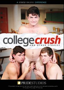 College Crush, starring A.J. Monroe, Liam Harkmoore, Andres Moreno, Toby Springs, Duane Fontana, Blake Stone, Liam Troy, Cameron Jacobs, Dillon Anderson and Cody Ray, produced by Pride Studios and Cock Virgins.