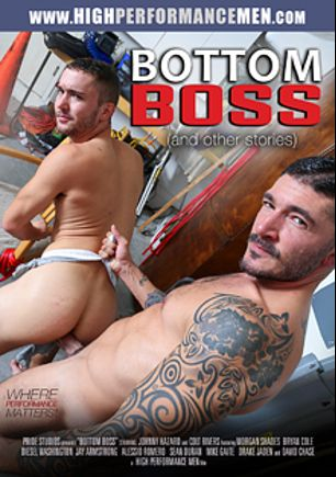 Bottom Boss, starring Johnny Hazzard, Colt Rivers, Sean Duran, Bryan Cole, Morgan Shades, David Chase, Drake Jaden, Alessio Romero, Mike Gate, Diesel Washington and Jay Armstrong, produced by High Performance Men.
