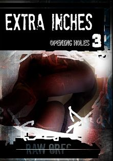 Extra Inches: Opening Holes 3, starring Jay Frost, King Conda, D-Block, Mighty Joe and CJ, produced by Raw Oreo.
