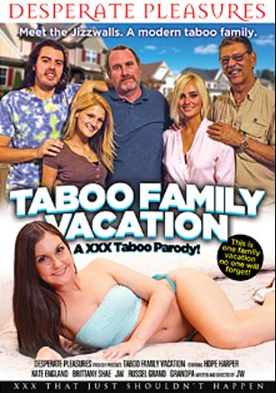 Taboo Family Vacation: A XXX Taboo Parody, starring Kate England, Brittany Shae and Hope Harper, produced by Desperate Pleasures.