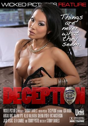 Deception, starring Asa Akira, Kalina Ryu, Abigail Mac, Sheena Ryder, Seth Gamble, Jack Vegas, Tommy Pistol and Eric Masterson, produced by Wicked Pictures.
