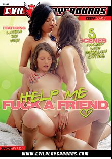 Help Me Fuck A Friend, starring Aruna Aghora, Silvia Jons, Ashley Teen, Valentina Cross, Carol Miller, Rita Rush, Miranda Deen and Liona Shy, produced by Gothic Media, Evil Playgrounds and Sunset Media.