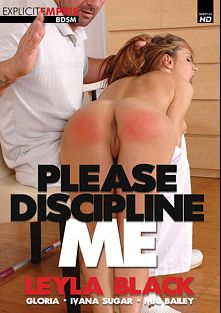 Please Discipline Me, starring Leyla Black, Ivana Sugar, Mai Bailey and Gloria, produced by Sunset Media, Gothic Media and Explicit Empire.