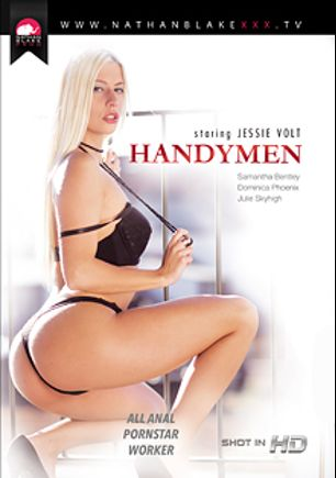 Handymen, starring Jessie Volt, Julie Skyhigh, Dominica Phoenix, Samantha Bentley, Jon Jon and Ian Scott, produced by Sunset Media, Gothic Media and Nathan Blake Productions.