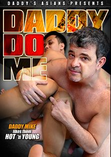 Daddy Do Me, starring Russel, Arja, Nishi, Marcon and Gilbert, produced by Gay Asian Twinkz, Daddys Asians and CJXXX.