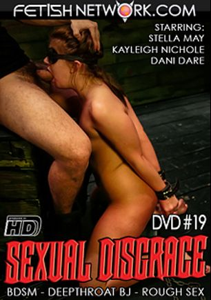Sexual Disgrace 19, starring Stella May, Kayleigh Nicole and Dani Dare, produced by Fetish Network.