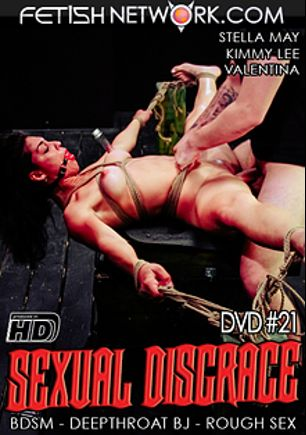 Sexual Disgrace 21, starring Stella May, Kimmie Lee and Valentina, produced by Fetish Network.