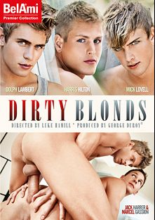 Dirty Blonds, starring Harris Hilton, Dolph Lambert, Nick Love, Daniel Mathis, Brian Jovovich, Johnny Bloom, Claude Sorel, Marcel Gassion, Mick Lovell and Jack Harrer, produced by Bel Ami.
