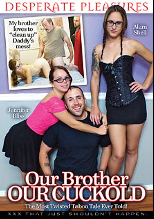 Our Brother Our Cuckold, starring Akira Shell, Jennifer Bliss, Miles Striker and JW Ties, produced by Desperate Pleasures.