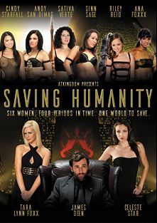 Saving Humanity, starring Cindy Starfall, Ana Foxx, Riley Reid, Andy San Dimas, Sativa Verte, Sinn Sage, Beryl Aspen, Skin Diamond, Tara Lynn Foxx, James Deen and Celeste Star, produced by Amateur Teen Kingdom and Kick Ass Pictures.