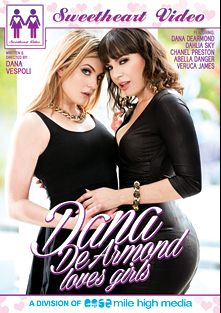 Dana DeArmond Loves Girls, starring Dana DeArmond, Abella Danger, Veruca James, Dahlia Sky and Chanel Preston, produced by Sweetheart Video and Mile High Media.
