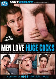 Men Love Huge Cocks, starring Kenny Jacobs, Jack Harper, Jan Cores, Benito Moss, Kevin Cock, Alan Capier, Robin Few and Denis Reed, produced by Mr. Male Reality and Mile High Media.