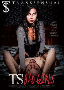 TS Bad Girls, starring Chelsea Poe, Suzie Spindrift, Jaquelin Braxton, Tiffany Starr, Mz. Berlin and Wolf Hudson, produced by Transsensual and Mile High Media.