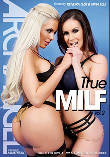 True MILF 2, starring Nina Elle, Kendra Lust, Cherie DeVille, Ava Addams and Ryan Conner, produced by ArchAngel.
