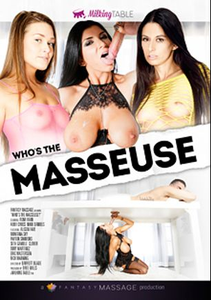 Who's The Masseuse, starring Victoria Paradice, Alison Faye, Romi Rain, Clover, Payton Simmons, Abby Cross, Nikki Daniels, Seth Gamble, Tony Martinez, Nick Manning and Eric Masterson, produced by Milking Table and Fantasy Massage Production.