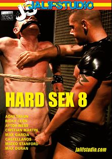 Hard Sex 8, starring Aday Traun, Castellanos, Aytor Wess, Ricky Leon, Mateo Stanford, Max Duran and Christian Martin, produced by Jalif Studio.