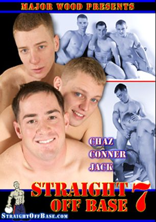 Straight Off Base 7, starring Chaz, Conner and Jack, produced by Straight Off Base.