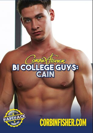 Bi College Guys: Cain, starring Cain (Corbin Fisher), produced by Corbin Fisher.