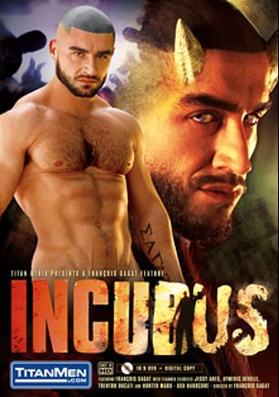 Incubus, starring Jessy Ares, Trenton Ducati, Aymeric Deville, Hunter Marx, Shay Michaels, Jimmy Durano, Spencer Reed and Francois Sagat, produced by Titan Media.