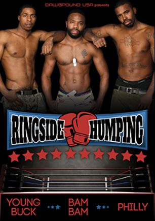 Ringside Humping, starring Young Buck, Philly and Bam Bam, produced by Dawgpound USA.