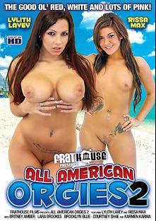 All American Orgies 2, starring Rissa Maxxx, Lylith LaVey, Brooklyn Blue, Courtney Shea, Karmen Karma, Lara Brookes, Britney Amber, Porno Dan and Ralph Long, produced by Frat House Films.